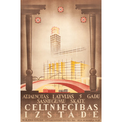 """Plakāts """"Atjaunotās Latvijas 5. gadu sasniegumu skate Celtniecības izstāde. No 16. jūnija-2. jūlijam Latvijas universitātes vecā ēkā, ieeja no Merķeļa ielas"""""""