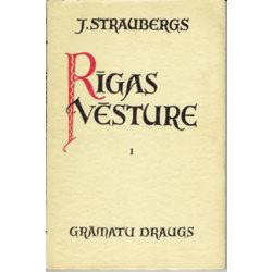 J.Straubergs, Rīgas Vēsture