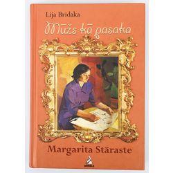 Lija Brīdaka, Mūžs kā pasaka (Margarita Stāraste)