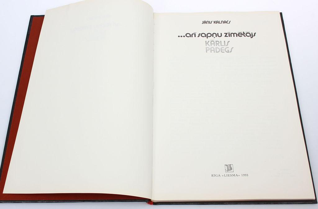 Jānis Kalnačs, ...arī sapņu zīmētājs(Kārlis Padegs)