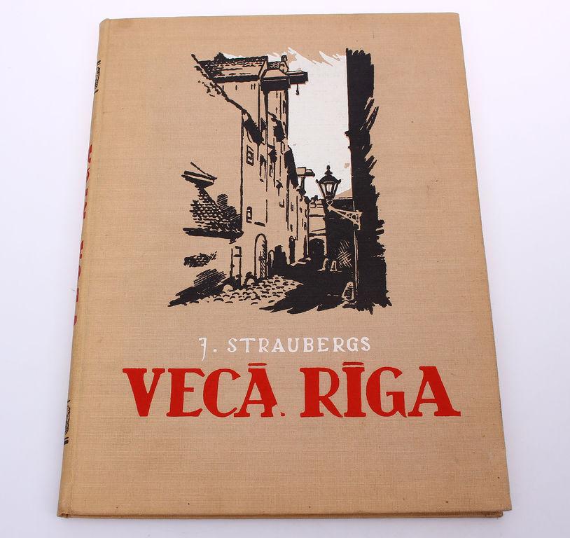 J.Straubergs, Vecā Rīga ar Vecās Rīgas situācijas plānu (ap 1500.gadu)