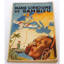 Herberts Cukurs, Mans lidojums uz Gambiju, with authors autograph