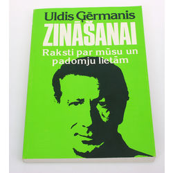 Uldis  Ģērmanis, Zināšānai(raksti par mūsu un padomju lietām)