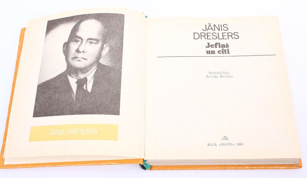 Jānis Dreslers, Jefiņš un citi