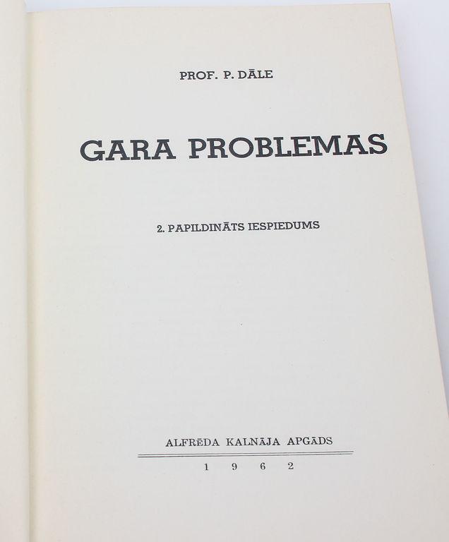 P.Dāle, Gara problēmas