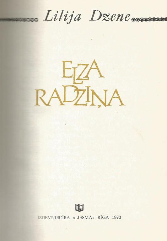 I.Dzene, Elza Radziņa (ar daudz fotogrāfijām)