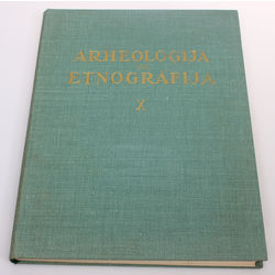 Archeoloģija un etnogrāfija X
