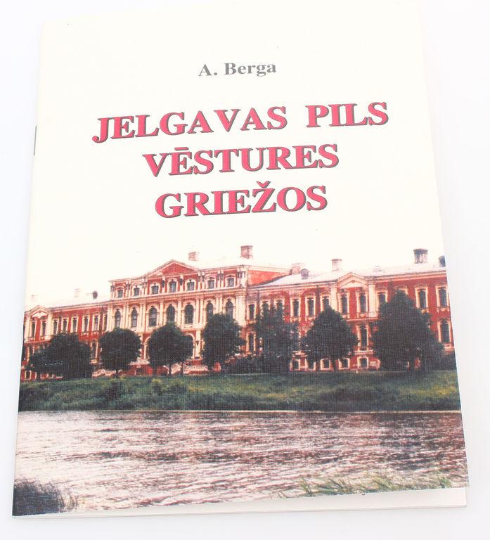 A.Berga, Jelgavas pils vēstures griežos