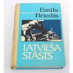 Emils Briedis, Latvieša stāsts