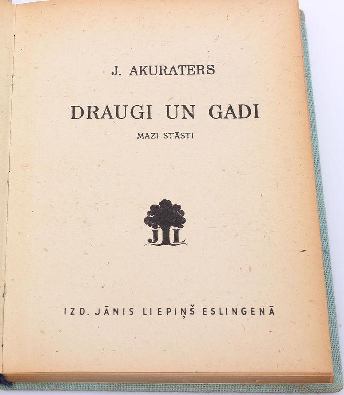 J.Akuraters, Draugi un gadi(mazi stāsti)