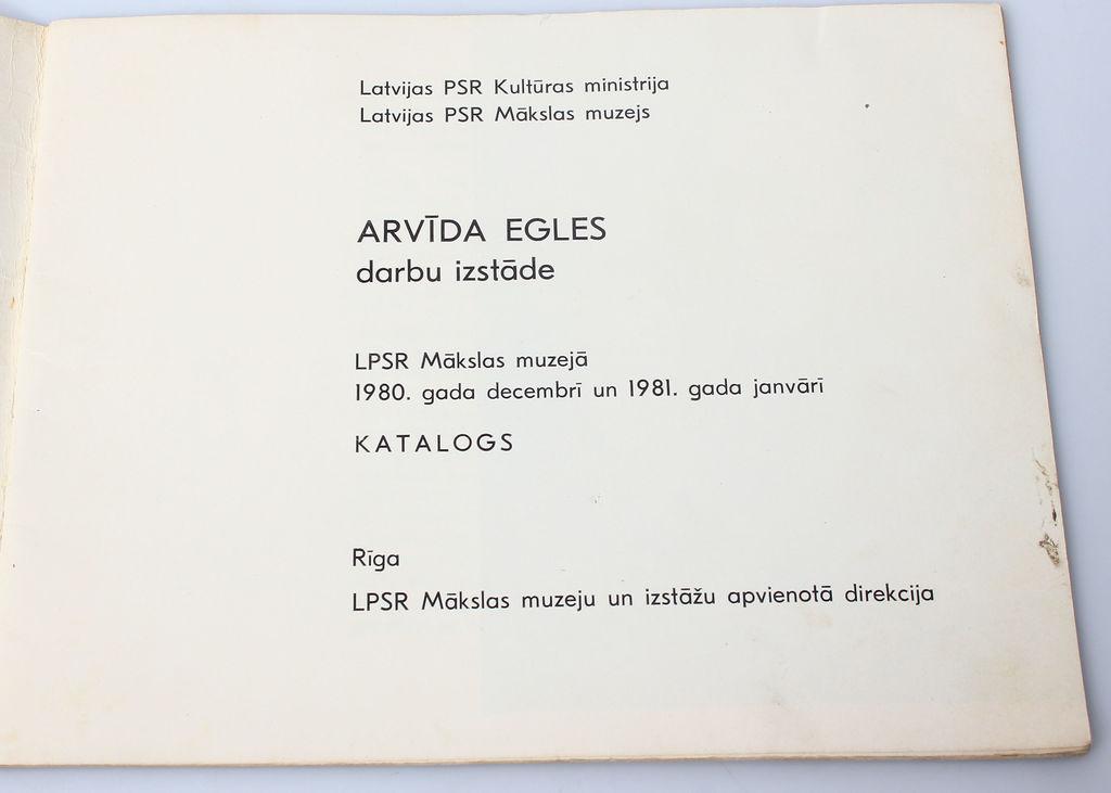 Arvīda Egles darbu izstādes katalogs