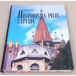Dainis Bruģis, Historisma pilis Latvijā