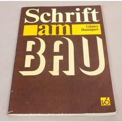 Gunter Baumgart, Schrift am Bau