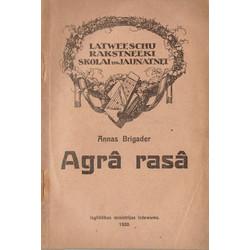A.Brigadere, Agrā rasa