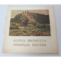 Alfeja Bromulta piemiņas izstādes katalogs