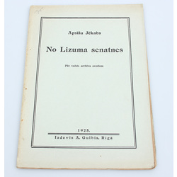 Apsīšu Jēkabs, No Lizuma senatnes(No valsts arhīva avotiem)