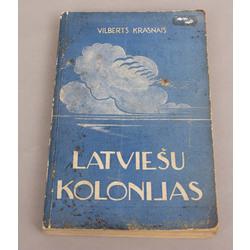 Vilberts Krasnais, Latviešu kolonijas
