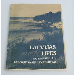 Latvijas upes(nosaukumi un ģeogrāfiskais izvietojums)