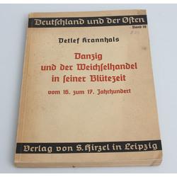 Detlef Krannhals, Dancig und der Weisfelhandel in seiner Blütezeit  vom 16. zum 7.Jahrhundert