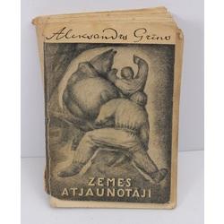 Aleksandrs Grīns, Zemes atjaunotāji(romāns)