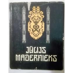 I. Novadniece. Jūlijs Madernieks. 1982.